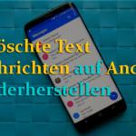 Android SMS Wiederherstellung- Wiederherstellen gelöschter Textnachrichten unter Android